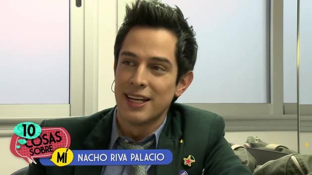 Nacho Riva Palacio - 10 cosas sobre mí